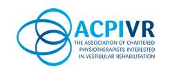 The Association of Chartered Physiotherapists in Vestibular Rehabilitation (ACPIVR)